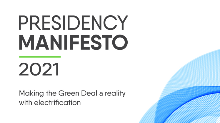 Presidency Manifesto 2021 - Making the Green Deal a reality with electrification